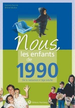 Nous, les enfants de 1990. De la naissance à l'âge adulte, Edition 2019 - Editions Wartberg - 9783831334902 -