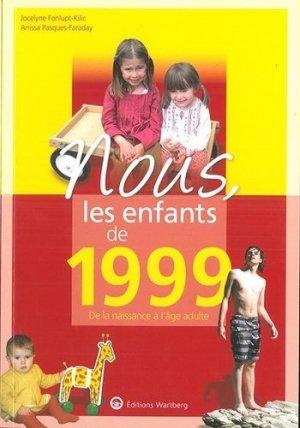 Nous, les enfants de 1999. De la naissance à l'âge adulte - Editions Wartberg - 9783831334995 -