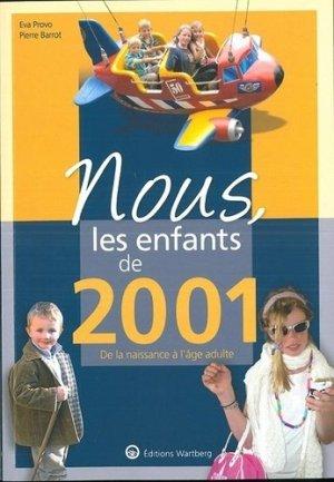 Nous, les enfants de 2001. De la naissance à l'âge adulte - Editions Wartberg - 9783831335015 -