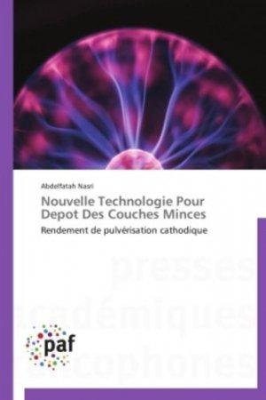 Nouvelle Technologie Pour Depot Des Couches Minces - presses académiques francophones - 9783838173979 -