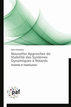 Nouvelles approches de stabilité des systèmes dynamiques à retards - presses académiques francophones - 9783838188669 -
