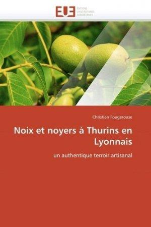 Noix et noyers à Thurins en Lyonnais - universitaires europeennes - 9786131576034 -