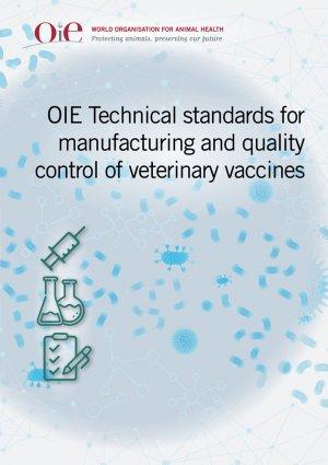 Normes techniques de l'OIE pour la fabrication et le contrôle de la qualité des vaccins vétérinaires - oie / organisation mondiale de la santé animale - 9789295108738 -