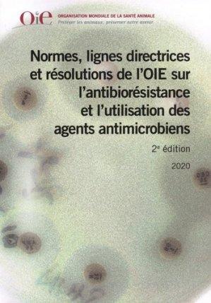 Normes, lignes directrices et résolution de l'OIE sur l'antibiorésistance et l'utilisation des agents antimicrobiens - OIE - 9789295115057 -