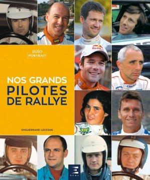 Nos grands pilotes de rallye - etai - editions techniques pour l'automobile et l'industrie - 9791028304362 -