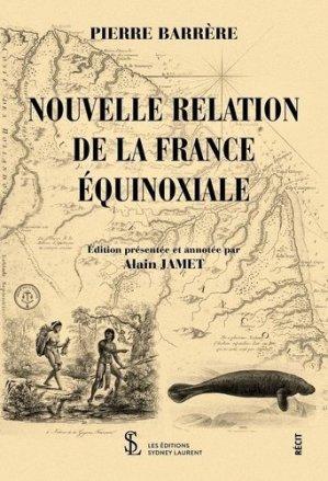 Nouvelle relation de la France équinoxiale - 7 écrit Editions - 9791032635179 -