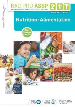 Nutrition-Alimentation 2de, 1re, Tle Bac Pro ASSP - Livre élève - Éd. 2018 - hachette - 9782017042068