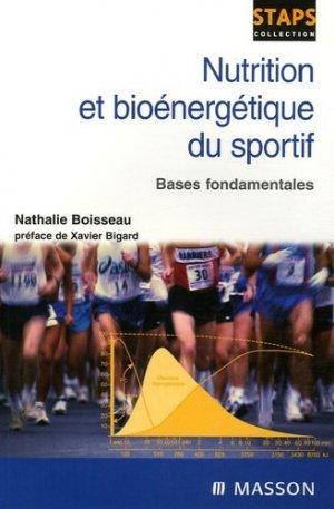 Nutrition et bioénergétique du sportif - elsevier / masson - 9782294017407