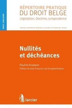 Nullités et déchéances - Larcier - 9782804496708 -