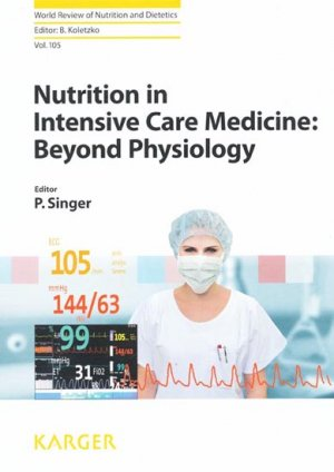 Nutrition in Intensive Care Medicine : Beyond Physiology - karger - 9783318022278 -