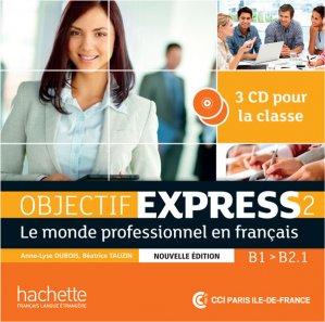 Objectif Express 2 Nouvelle édition : CD audio classe (x3) - hachette français langue etrangère - 3095561961614 -