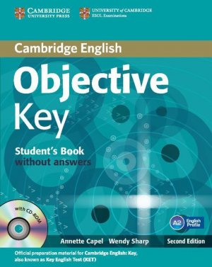 Objective Key for Schools - Pack without Answers : Student's Book with CD-ROM and Practice Test Booklet - cambridge - 9781107694453 -