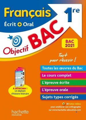 Objectif Bac Français écrit et oral 1re BAC 2021 - hachette - 9782017119425 -