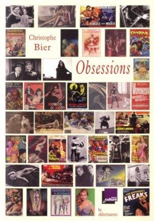 Obsessions. Sélection de chroniques de l'émission Mauvais Genres, France Culture 2003-2016 - Le Dilettante - 9782842639105 -