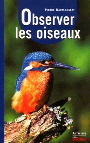 Observer les oiseaux - Proxima Editions - 9782845500549 -