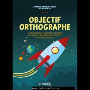 Objectif orthographe - cit'inspir - 9782919675494 -
