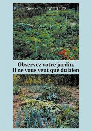 Observez votre jardin. Il ne vous veut que du bien - baudelaire editions - 9791020326393 -