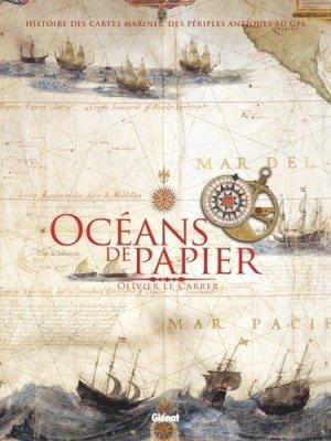 Océans de papier. Histoire des cartes marines, des périples antiques au GPS - Glénat - 9782344024973 -
