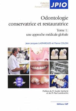 Odontologie conservatrice et restauratrice Tome 1 - cdp - 9782843611384 -