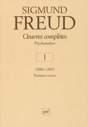 Oeuvres complètes - psychanalyse - vol. I 1886-1893 - puf - presses universitaires de france - 9782130588269 -