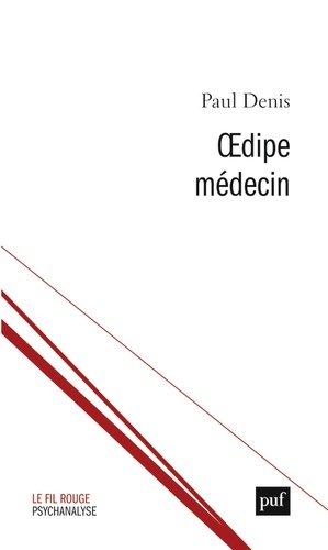 Oedipe médecin - puf - 9782130797982 -