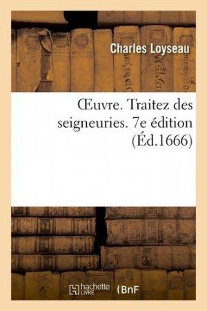 Oeuvre. Traitez des seigneuries. 7e édition - Hachette/BnF - 9782329434407 -