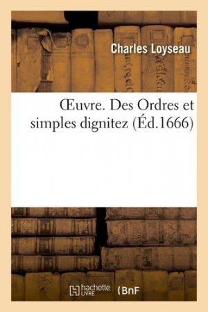Oeuvre. Des Ordres et simples dignitez - Hachette/BnF - 9782329434421 -