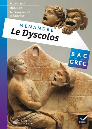 Le Dyscolos Bac Grec - Hatier - 9782401000834 -