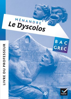 Le Dyscolos Bac Grec - Hatier - 9782401000841 -