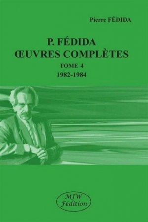 Oeuvres complètes. Tome 4 (1982-1984) - mjw  - 9782491494162 -