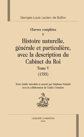 Oeuvres complètes 5 Histoire naturelle, générale et particulière, avec la description du Cabinet du Roi 1755 - honore champion - 9782745320575 -