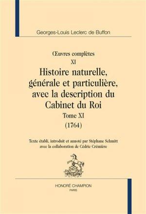 Oeuvres complètes - Volume 11, Histoire naturelle, générale et particulière, avec la description du cabinet du roi Tome 11 (1764 - honore champion - 9782745347305 -
