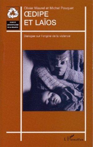 Oedipe et Laïos. Dialogue sur l'origine de la violence - l'harmattan - 9782747549219 -