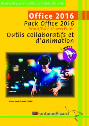 Office 2016 - Pack Office 2016 - Outils collaboratifs et d'animation-fontaine picard-9782744628924