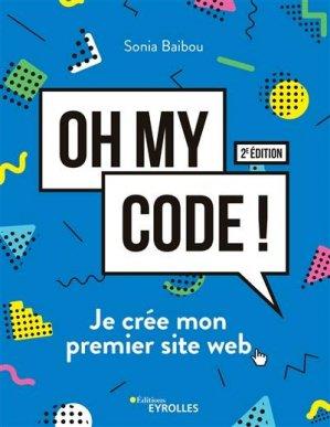 Oh my code !. Je crée mon premier site web - Eyrolles - 9782212679731 -