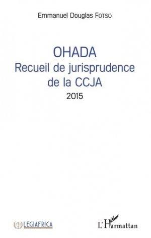 OHADA Recueil de jurisprudence de la CCJA 2015 - l'harmattan - 9782343169170 - https://fr.calameo.com/read/005370624e5ffd8627086