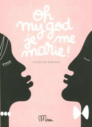 Oh my god je me marie ! Cahier de mariage - Minus Editions - 9791091757201 -