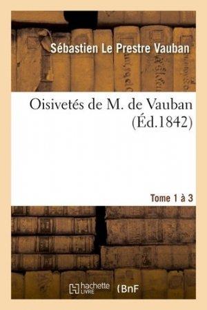Oisivetés de M. de Vauban. Tome 1 à 3 - Hachette - 9782012742567 -