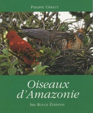 Oiseaux d'Amazonie - ibis rouge - 9782844503510 -