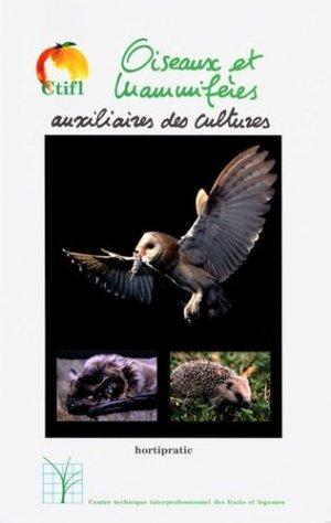 Oiseaux et mammifères Auxiliaires des cultures  - ctifl - 9782879111360 -