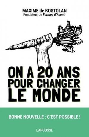 On a 20 ans pour changer le monde - larousse - 9782035930910 -