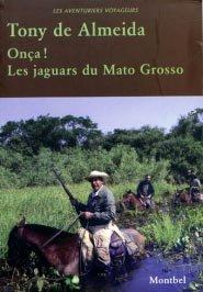 Onça ! Les jaguars du Mato Grosso - montbel - 9782356530134 -
