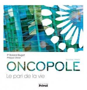 Oncopole - Le pari de la vie - privat - 9782708945609 -