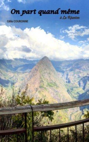 On part quand même à La Réunion - Une destination, un livre - 9782957151653 -