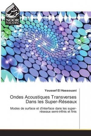 Ondes acoustiques transverses dans les Super-Réseaux - Noor Publishing - 9783330804944 -