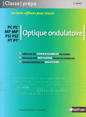 Optique ondulatoire PC PC* MP MP* PSI PSI* PT PT* - nathan - 9782091603285 -