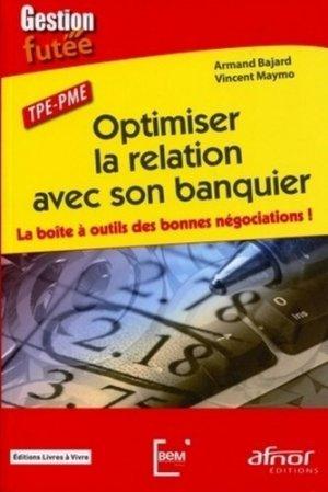 Optimiser la relation avec son banquier - afnor - 9782124653300 -