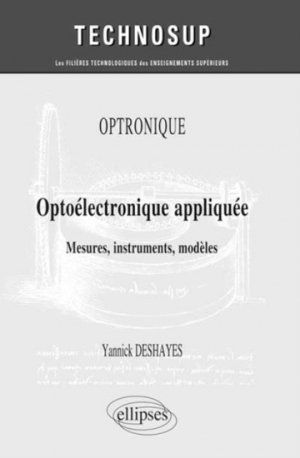 Optoélectronique appliquée - Optronique - Mesures, instruments, modèles (niveau C) - ellipses - 9782340001275 -