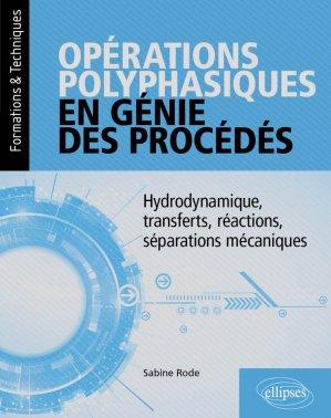 Opérations polyphasiques en génie des procédés - ellipses - 9782340033047 -