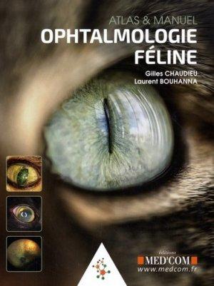 Ophtalmologie féline - Atlas & manuel - med'com - 9782354032555 -